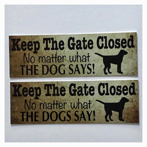 Keep The Gate Closed Dogs Or Dog Vintage Style Sign Plaque Or Hanging - The Renmy Store