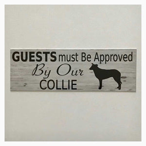 Border Collie Dog Guests Must Be Approved By Our Smooth Coat Sign | The Renmy Store