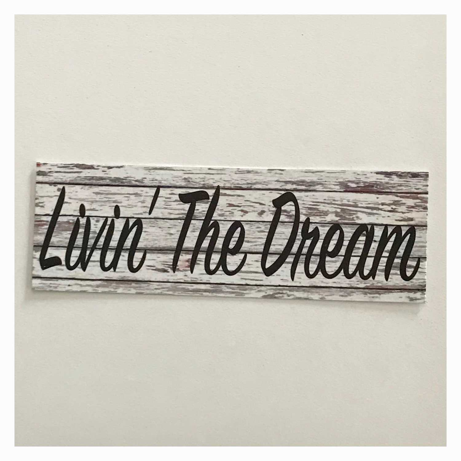 Livin The Dream White Wash Timber Style Sign