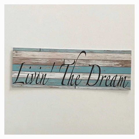 Livin The Dream Blue Rustic Timber Style Wall Plaque Or Hanging Plaques & Signs The Renmy Store