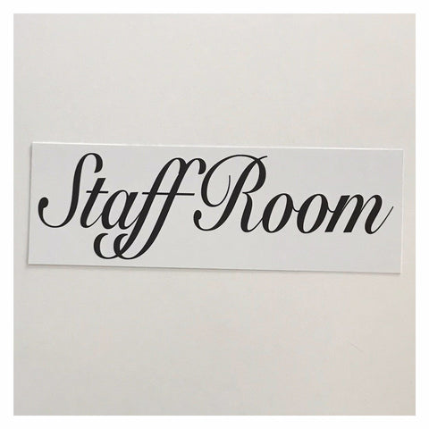 Staff Room White Sign
