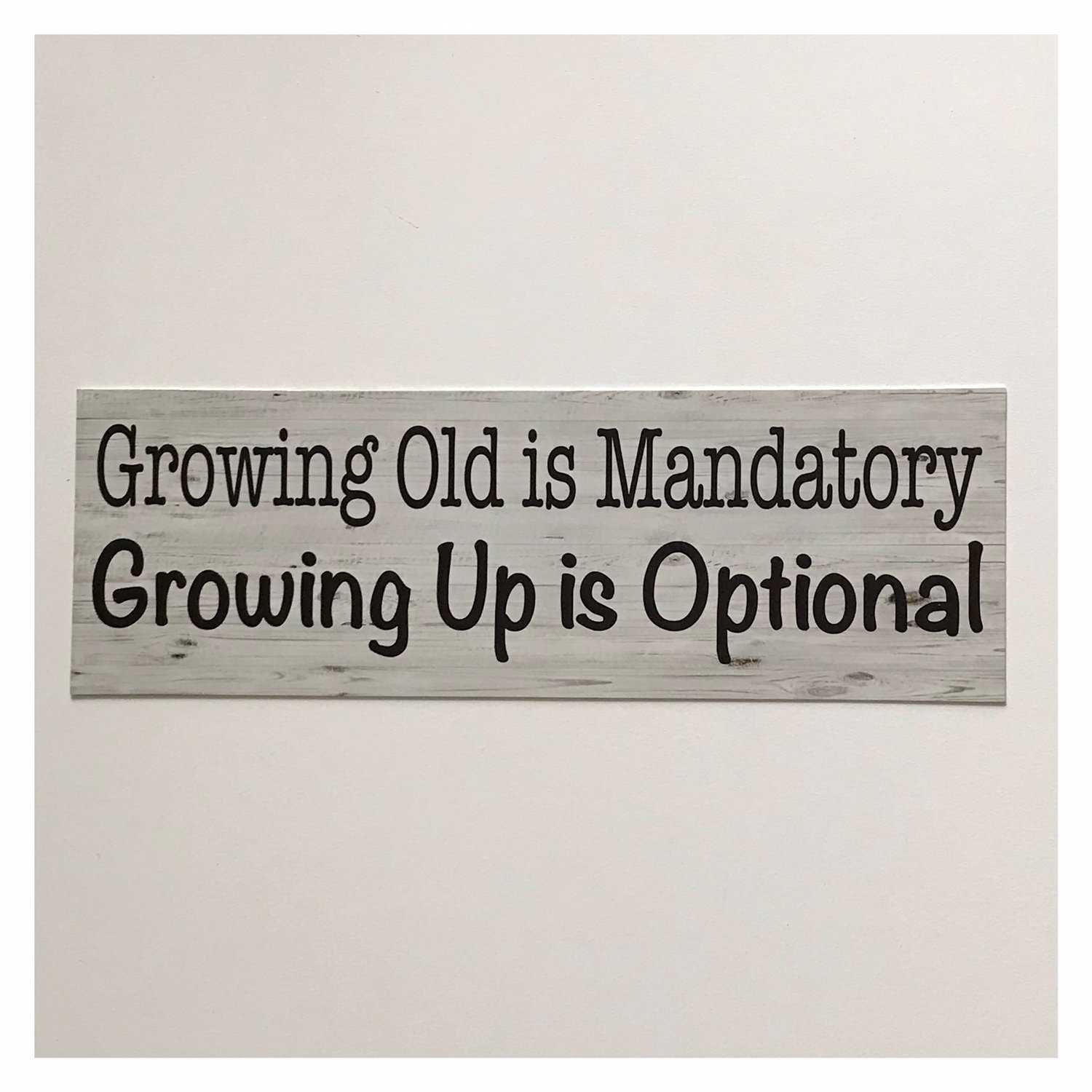 Growing Up Is Optional Funny Sign