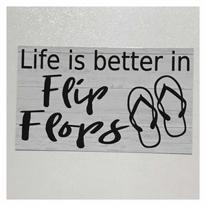 Life Is Better In Flip Flops Thongs Sign