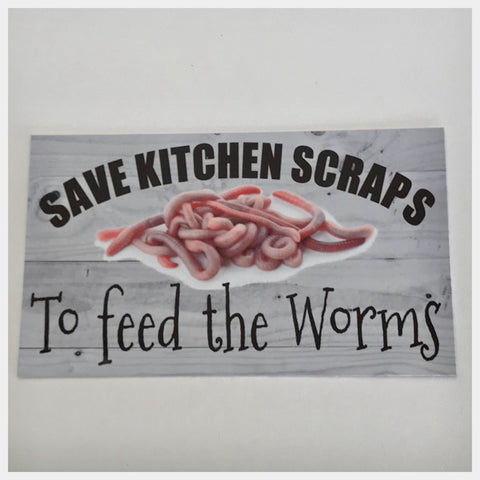Save Kitchen Scraps To Feed The Worms Sign Plaque Or Hanging - The Renmy Store