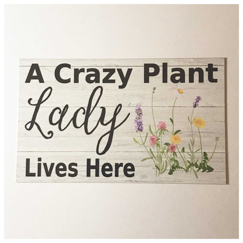 A Crazy Plant Lady Lives Here Sign