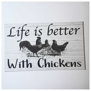 Life Is Better With Chickens Sign Wall Plaque or Hanging Plaques & Signs The Renmy Store