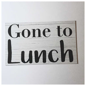 Gone To Lunch Sign Wall Plaque or Hanging - The Renmy Store