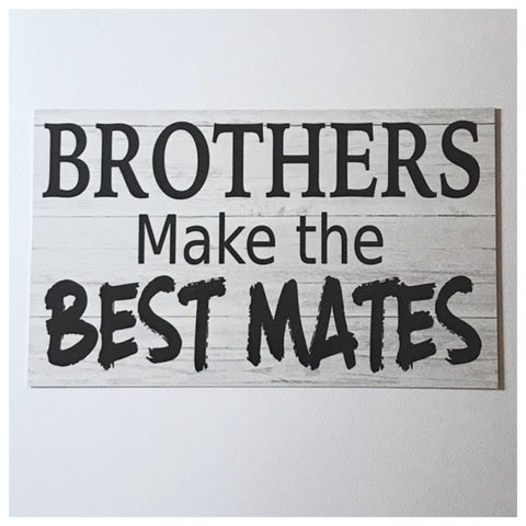 Brothers Make The Best Mates Sign Wall Plaque or Hanging - The Renmy Store