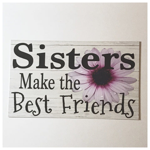 Sisters Make The Best Friends Sign Wall Plaque or Hanging - The Renmy Store