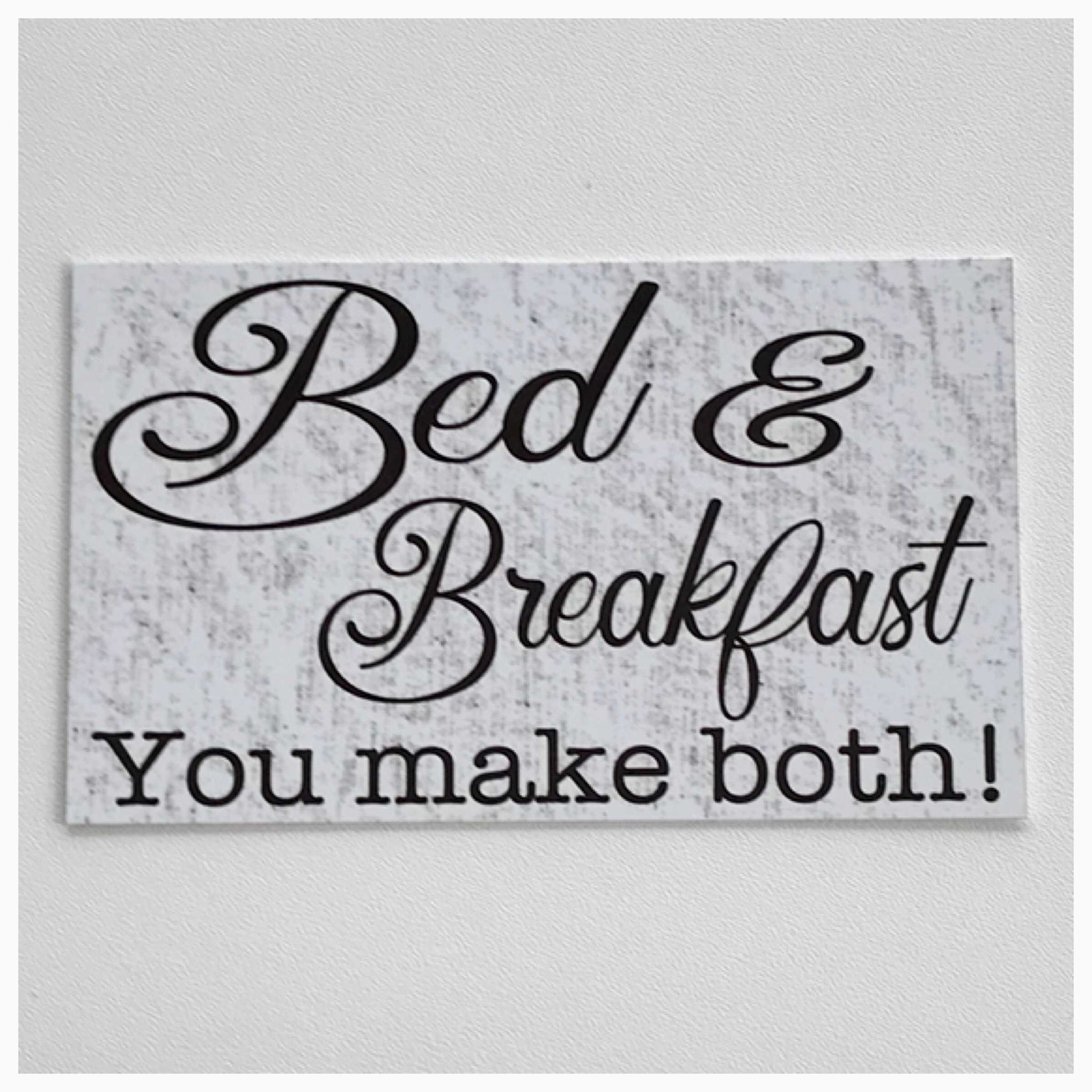 Bed & Breakfast You Make Both Sign