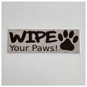 Wipe Your Paws Dog Sign - The Renmy Store