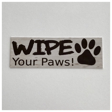 Wipe Your Paws Dog Sign Wall Plaque or Hanging - The Renmy Store