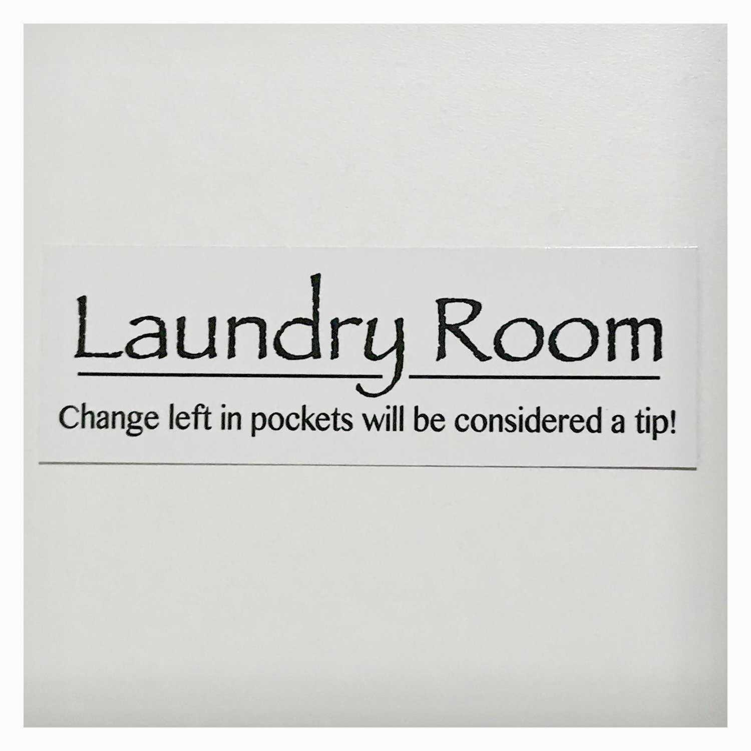 Laundry Room White Change Left In Pockets Considered a Tip Sign Plaque or Hanging - The Renmy Store