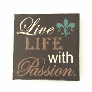 Live Life With Passion Plaque Decoration The Renmy Store