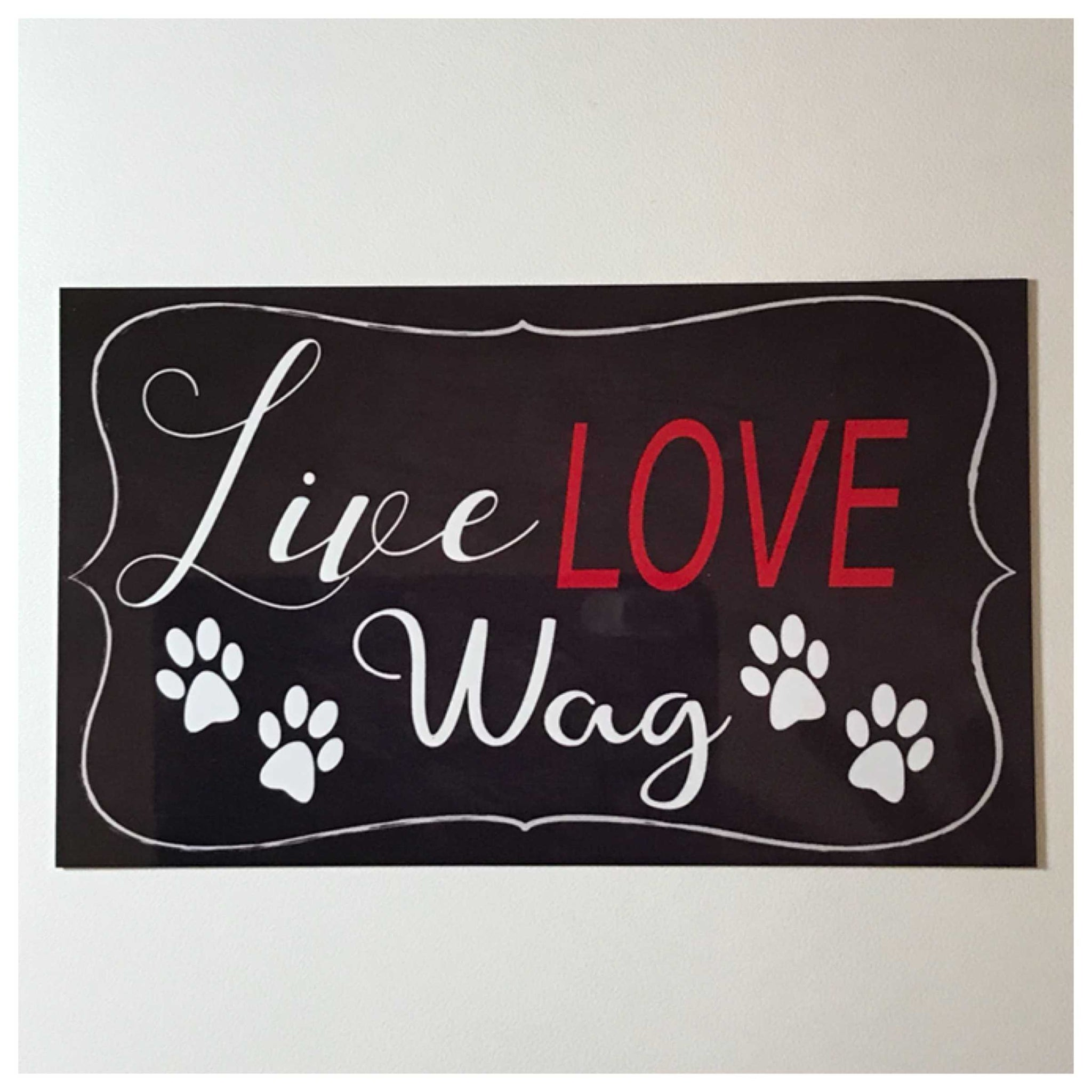 Live love Wag Dog Sign Plaques & Signs The Renmy Store