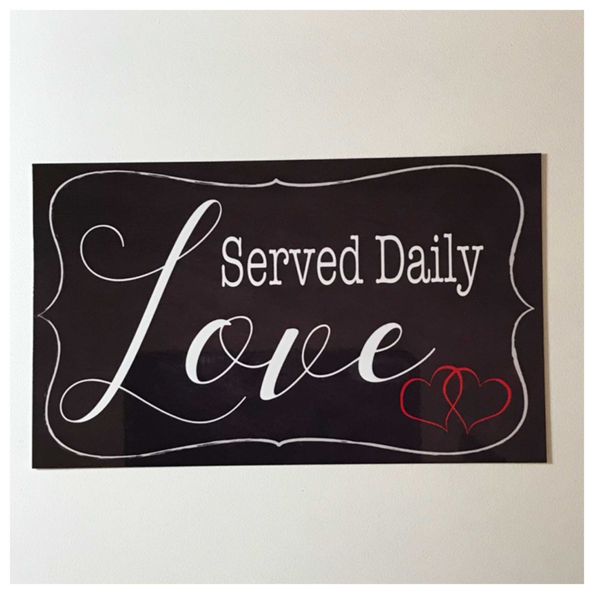 Love Served Daily Sign