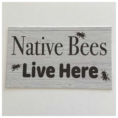Native Bees Live Here Sign - The Renmy Store