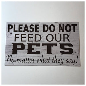 Please Do Not Feed Our Pets Sign