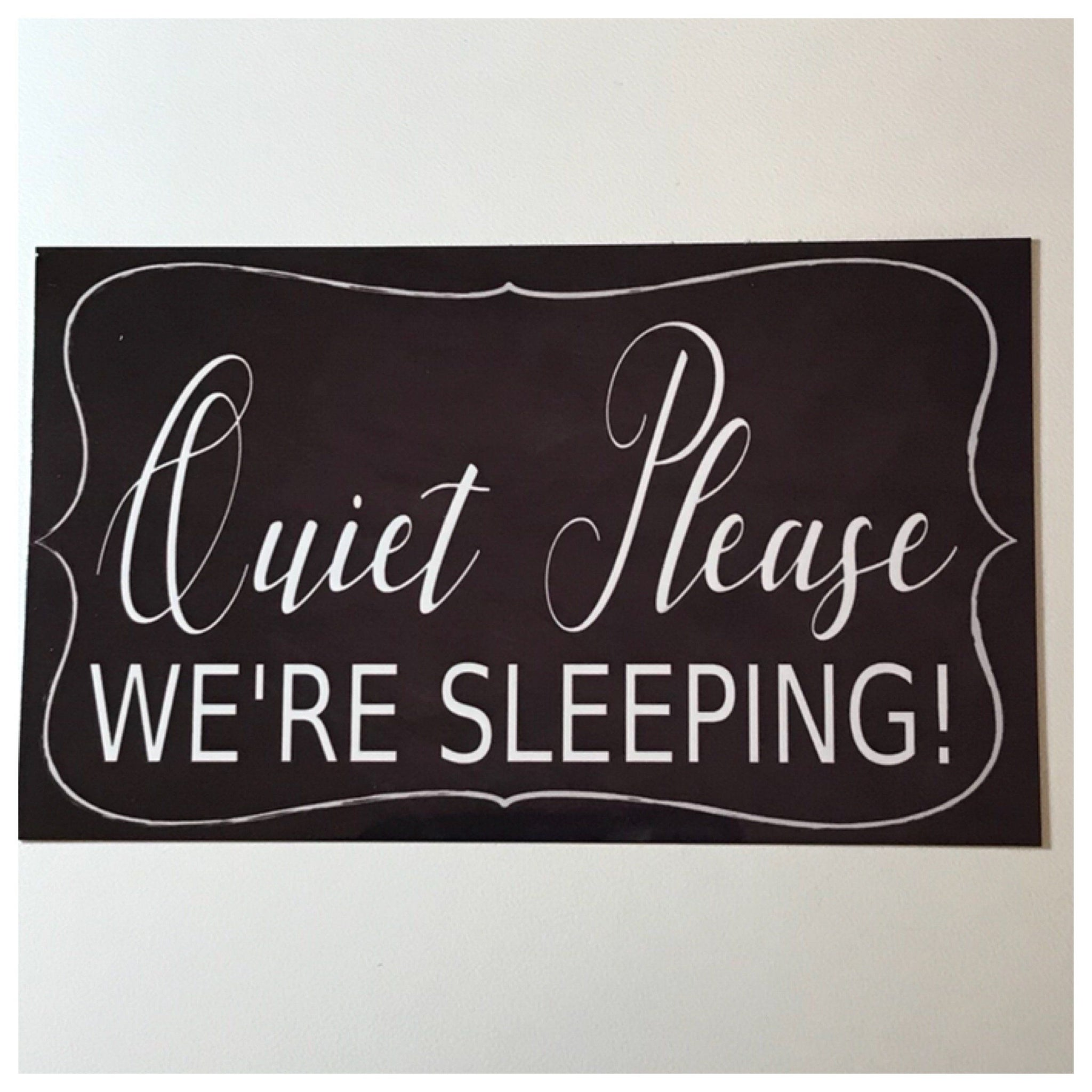 Quiet Please Were Sleeping Sign