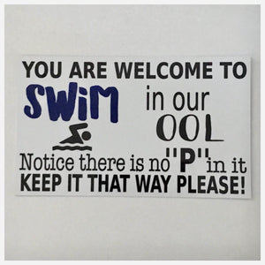 You are welcome to swim in our ool Pool Sign