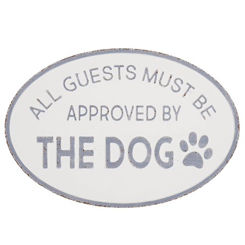 Guests Must Be Approved By The Dogs Large Metal Sign