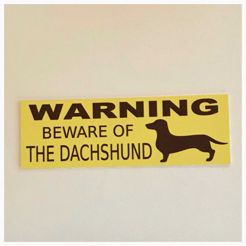 Dachshund Dog Warning Beware Of The Sign - The Renmy Store