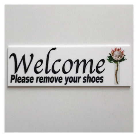 Welcome Please Remove Your Shoes Protea Sign