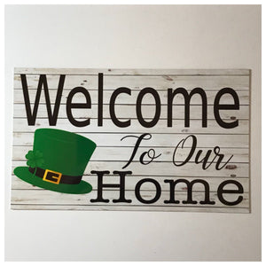 Welcome To Our Home Irish Hat Sign