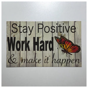 Stay Positive Work Hard & Make It Happen Sign Wall Plaque or Hanging Quote Mantra - The Renmy Store