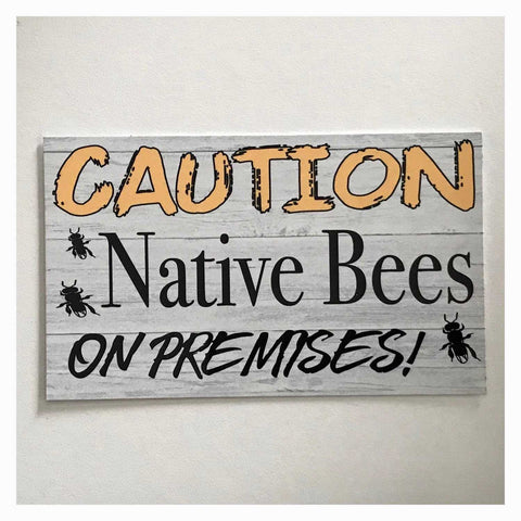 Caution Native Bees Bee On Premises Sign | The Renmy Store