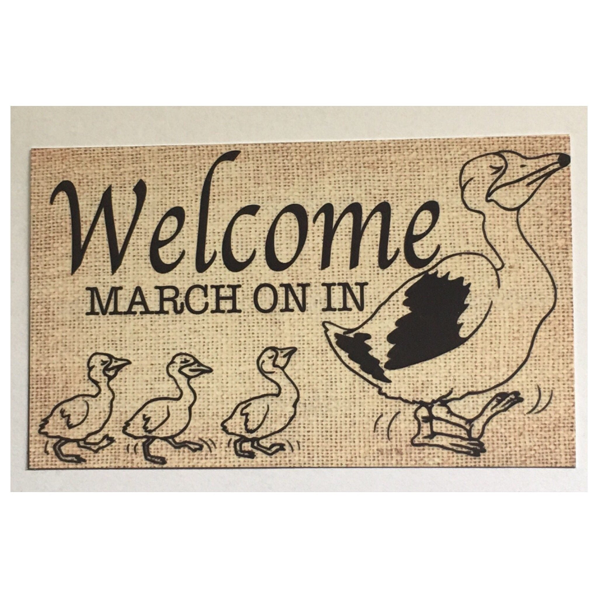 Welcome March Right In Duck Sign