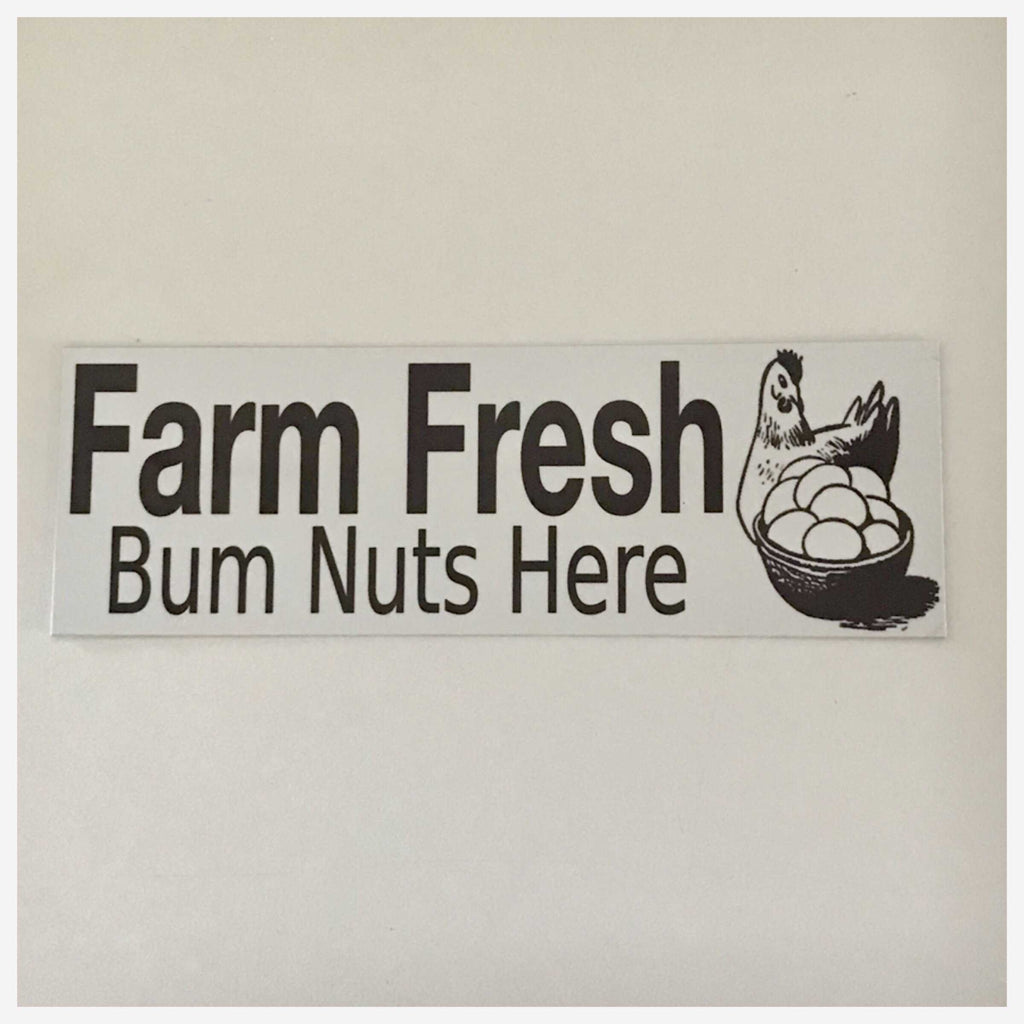 Farm Fresh Bum Nuts Eggs Sign Wall Plaque Or Hanging - The Renmy Store