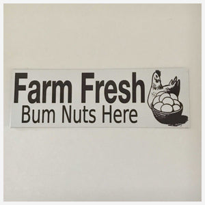 Farm Fresh Bum Nuts Eggs Sign Plaques & Signs The Renmy Store