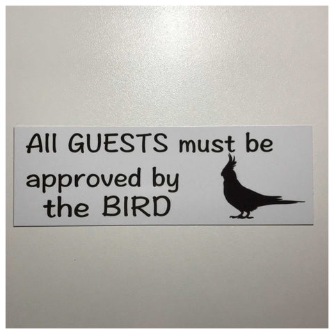 Cockatiel All Guests Must Be Approved By Bird Parrot Sign Wall Plaque or Hanging - The Renmy Store