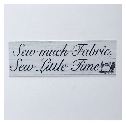 Sew Much Fabric Sewing Sign
