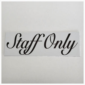 Staff Only Elegant Sign - The Renmy Store
