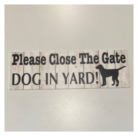 Please Close The Gate Dog or Dogs In Yard Sign