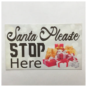 Santa Stop Here Please Christmas Sign