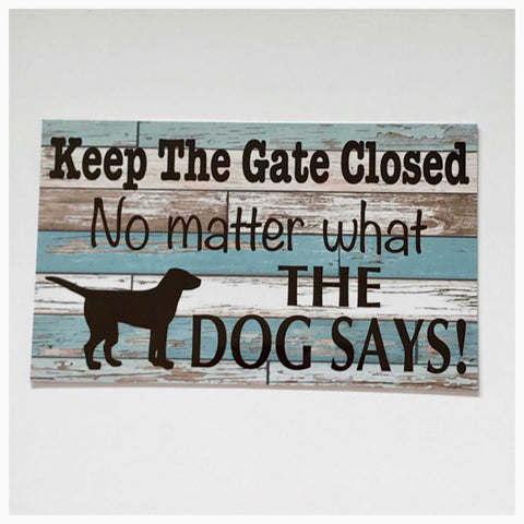 Keep The Gate Closed Dog Or Dogs Blue Timber Look Sign Plaque Or Hanging - The Renmy Store