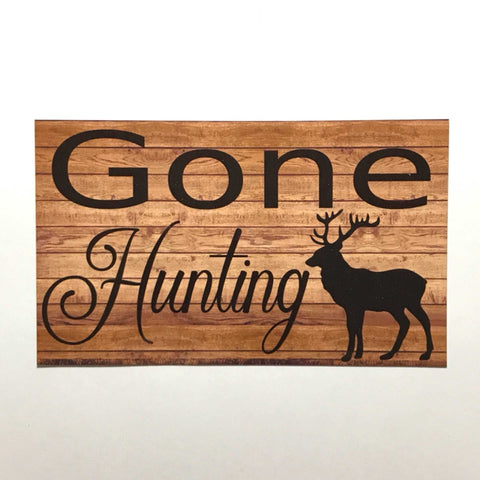Gone Hunting Deer Stag Sign