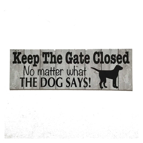 Keep The Gate Closed Dogs Or Dog Sign