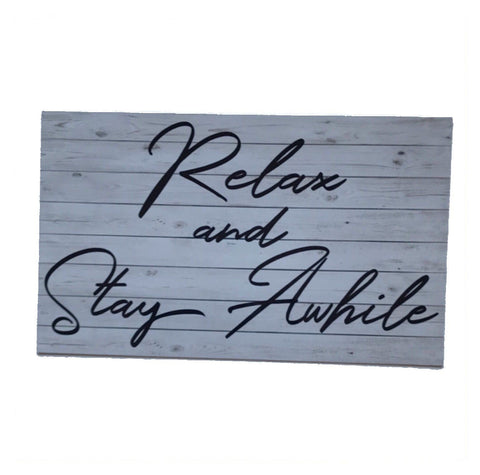 Relax & Stay A While Rustic Wood Sign