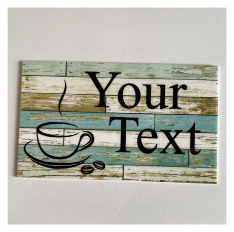 Coffee Café Your Text Custom Wording Sign
