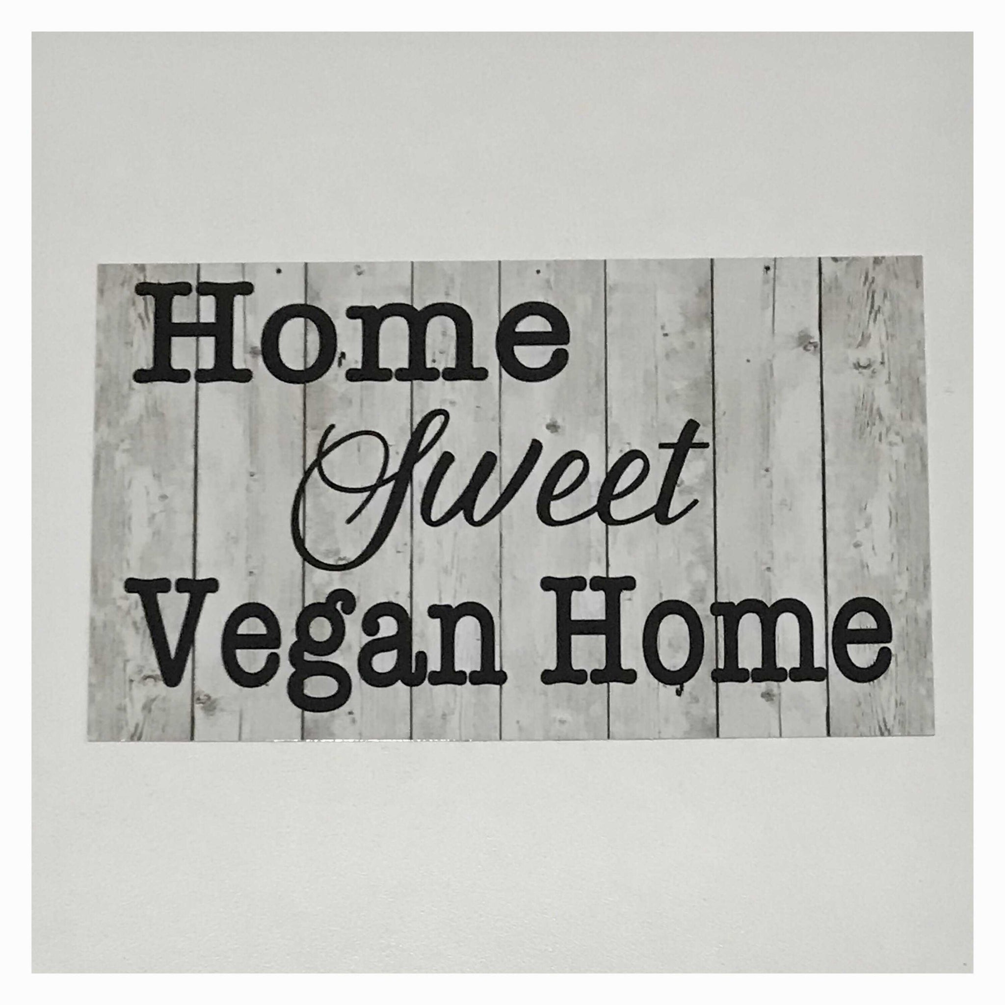Home Sweet Vegan Home White Wash Sign - The Renmy Store