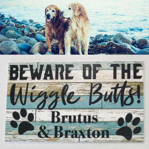 Beware of Wiggle Butt or Butts Dog Custom Personalised Sign