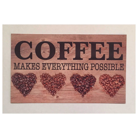 Coffee Makes Everything Possible Sign Wall Plaque Or Hanging Plaques & Signs The Renmy Store