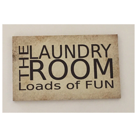 The Laundry Room Loads of Fun Sign - The Renmy Store
