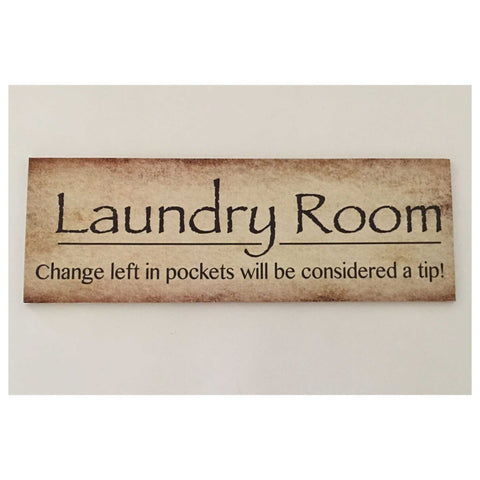 Laundry Room Change Left In Pockets Considered a Tip Sign Plaque or Hanging - The Renmy Store