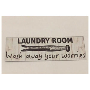 Laundry Room Wash Away Your Worries Sign - The Renmy Store