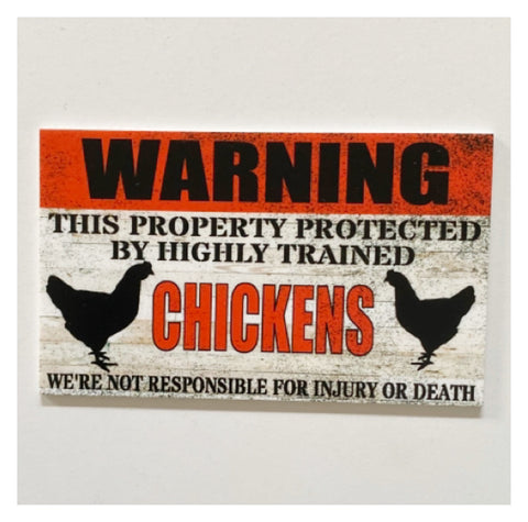 Warning Property Protected By Highly Trained Chickens Sign | The Renmy Store